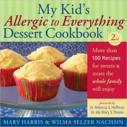 My Kid's Allergic to Everything Dessert Cookbook: More Than 100 Recipes for Sweets & Treats the Whole Family Will Enjoy