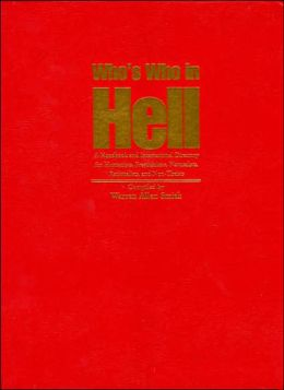 Who's Who in Hell: A Handbook and International Directory for Humanists, Freethinkers, Naturalists, Rationalists, and Non-Theists