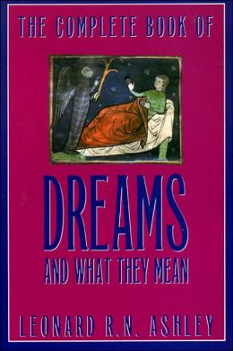 The Complete Book of Dreams and What They Mean