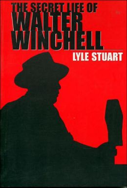 The Secret Life of Walter Winchell