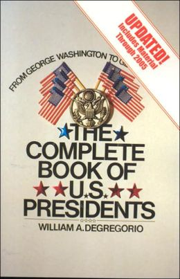 Complete Book of U. S. Presidents--6th Edtion: Includes Material through 2004