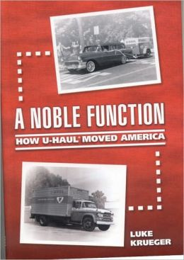 Noble Function: How U-Haul Moved America
