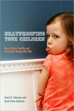 Bratproofing Your Children: How to Teach Your Kids Social and Financial Responsibility
