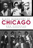 Book Cover Image. Title: Black Gangsters of Chicago, Author: Ron Chepesiuk