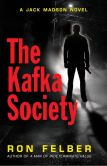 Book Cover Image. Title: The Kafka Society, Author: Ron Felber