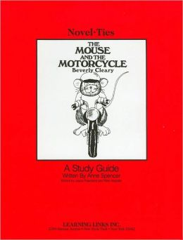 The Mouse and the Motorcycle: A Study Guide (Novel-Ties Study Guides Series)