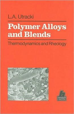 Polymer Alloys and Blends: Thermodynamics and Rheology