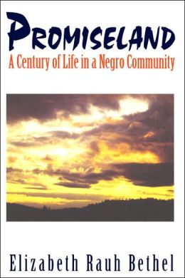 Promiseland: A Century of Life in a Negro Community