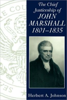 Chief Justiceship Of John Marshall 1801-1835