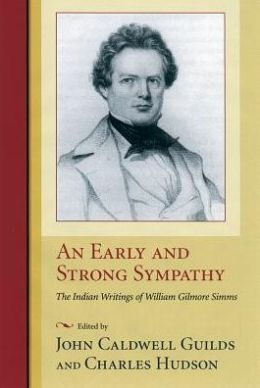 An Early and Strong Sympathy: The Indian Writings of William Gilmore Simms