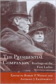 The Presidential Companion: Readings on the First Ladies