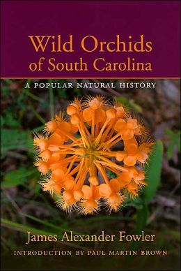 Wild Orchids of South Carolina: A Popular Natural History
