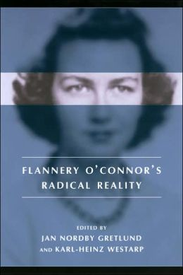 Flannery O'Connor's Radical Reality