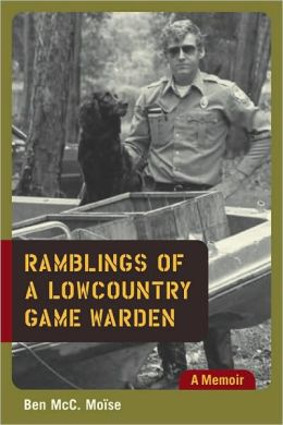 Ramblings of a Lowcountry Game Warden: A Memoir