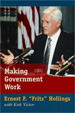 Making Government Work: Lessons from a Life in Politics