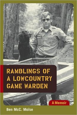Ramblings of a Lowcountry Game Warden: A Memoir