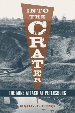 Into the Crater: The Mine Attack at Petersburg