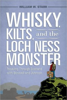 Whisky, Kilts, and the Loch Ness Monster: Traveling Through Scotland with Boswell and Johnson