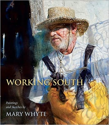 Pda free ebooks download Working South: Paintings and Sketches by Mary Whyte