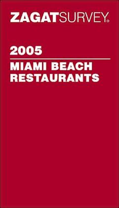Miami Beach Restaurants 2005 (ZagatSurvey)