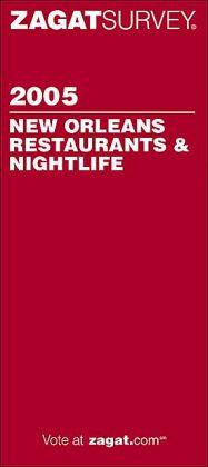 Zagat New Orleans Restaurants and Nightlife 2005 (Zagat Survey Series)
