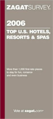 Zagat Top U.S. Hotels, Resorts and Spa's 2006