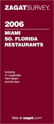 Zagat Miami/South Florida Restaurants 2006