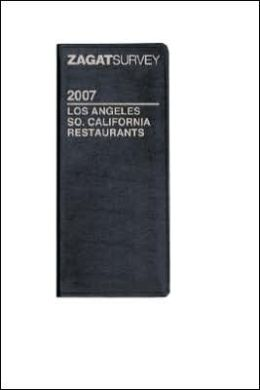 Zagat Survey Los Angeles/Southern California Restaurants 2007