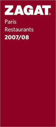 Zagat Paris Restaurants 2007-2008