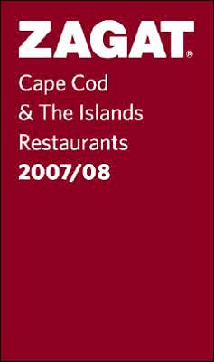Zagat Cape Cod and the Islands Pocket Guide 2007-2008