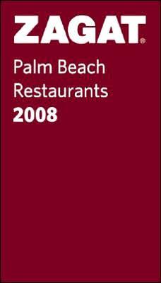 Zagat Palm Beach Restaurants 2008