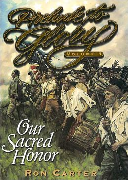 Prelude to Glory: Our Sacred Honor