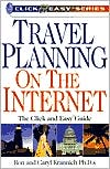 Travel Planning on the Internet: The Click and Easy Guide