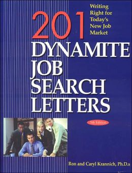 201 Dynamite Job Search Letters, 5th Edition: Writing Right for Today's New Job Market