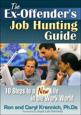Ex-Offender's Job Hunting Guide: 10 Steps to a New Life in the Work World