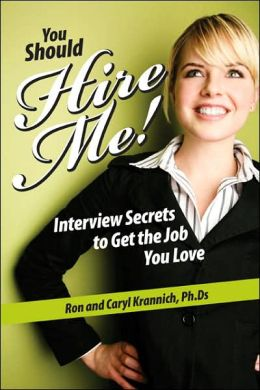 You Should Hire Me!: Interview Secrets to Get the Job You Love