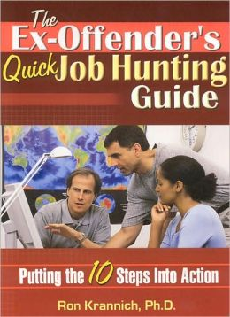 Ex-Offender's Quick Job Hunting Guide: Putting the 10 Steps into Action