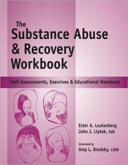 Substance Abuse and Recovery Workbook: Self-Assessments, Exercises and Educational Handouts