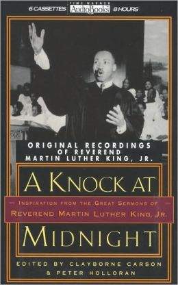 A Knock at Midnight; Inspiration from the Great Sermons of Reverend Martin Luther King, Jr.