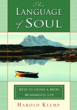 The Language of Soul: Keys to Living a More Meaningful Life