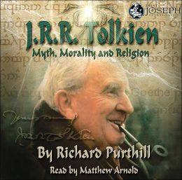 J. R. R. Tolkien: Myth, Morality and Religion