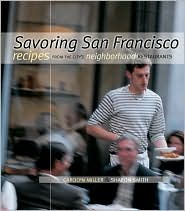 Savoring San Francisco: Recipes from the City's Neighborhood Restaurants