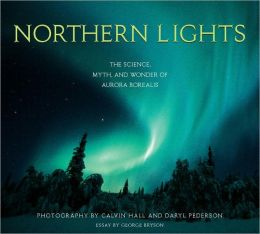 Northern Lights: The Science, Myth, and Wonder of Aurora Borealis