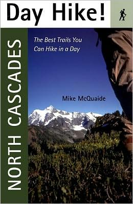 Day Hike! North Cascades: The Best Trails Out There