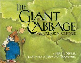 Giant Cabbage: An Alaska Folktale