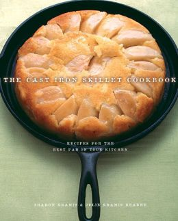 Cast Iron Skillet Cookbook: Recipes for the Best Pan in Your Kitchen