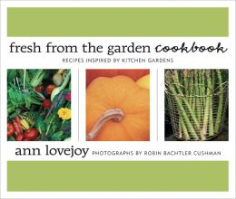 Fresh from the Garden Cookbook: Recipes Inspired by Northwest Kitchen Gardens