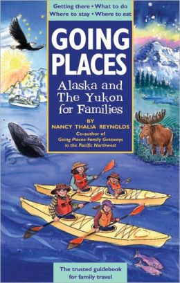 Going Places: Alaska and the Yukon for Families