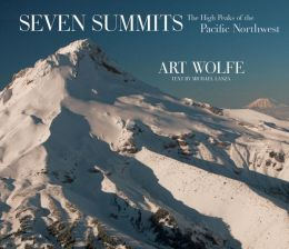 Seven Summits: The High Peaks of the Pacific Northwest