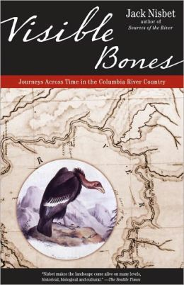 Visible Bones: Journeys Across Time in the Columbia River Country